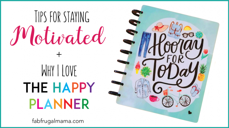 Tips for staying motivated + why I love the Happy Planner
